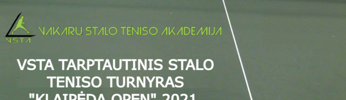 "VSTA TARPTAUTINIS STALO TENISO TURNYRAS ""KLAIPĖDA OPEN"" 2021 M."